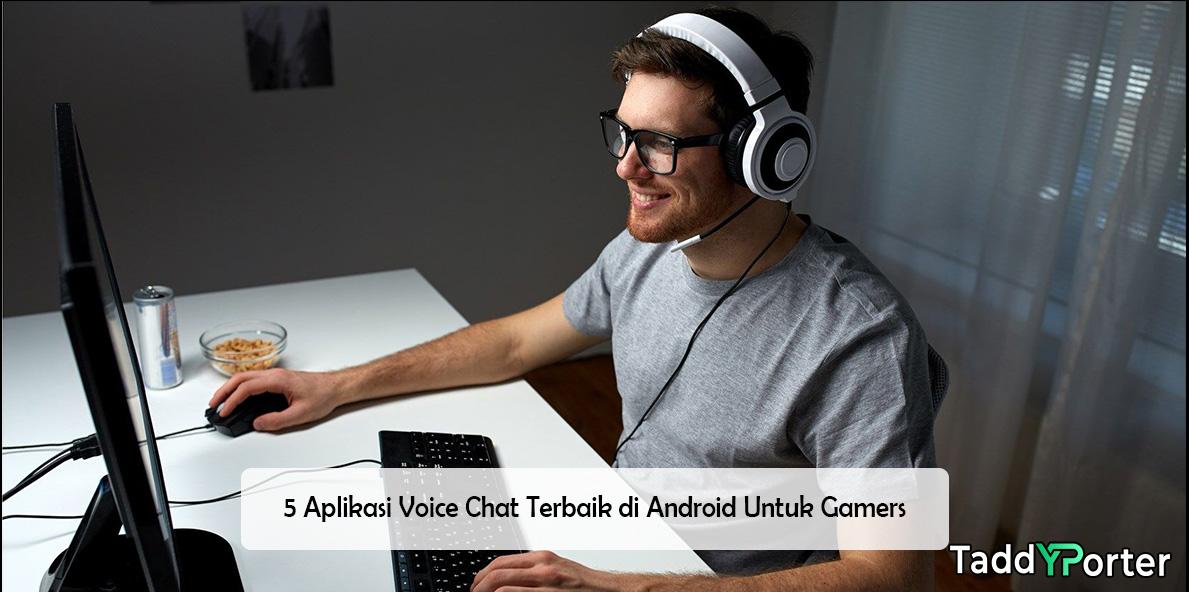 5 Aplikasi Voice Chat Android Terbaik Untuk Para Gamers