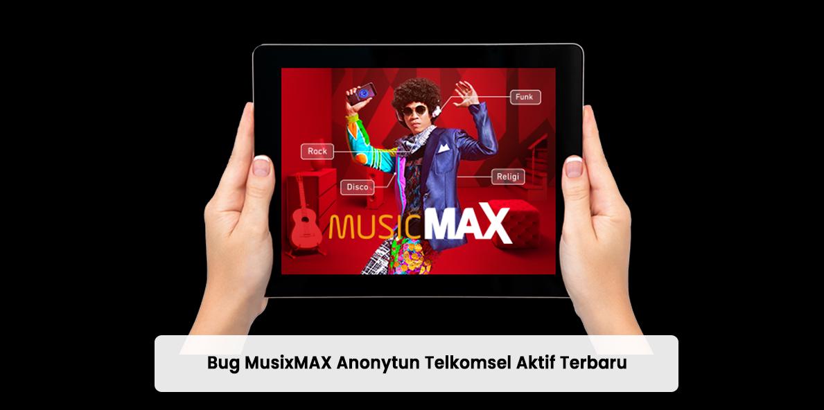 Bug MusicMAX Anonytun Telkomsel Aktif Terbaru 2021