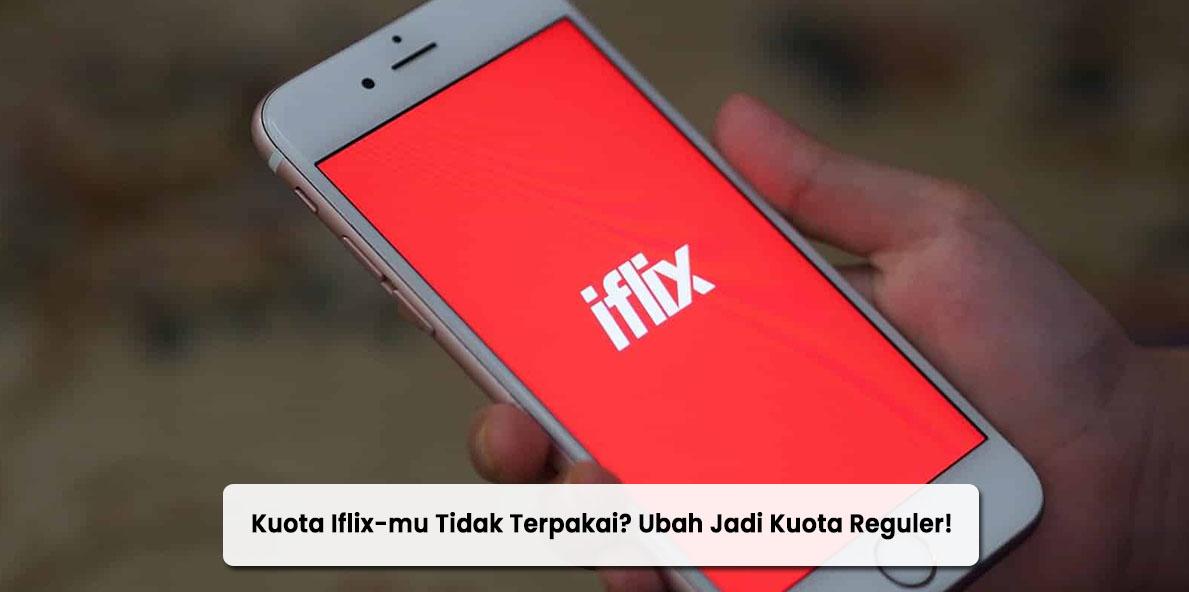 Cara Mengubah Kuota iFlix Menjadi Kuota Regular Terbaru 2021