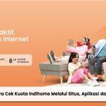 3 Cara Cek Kuota Indihome Melalui Situs, Aplikasi dan Sms