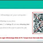Cara Login WhatsApp Web Tanpa Scan Barcode
