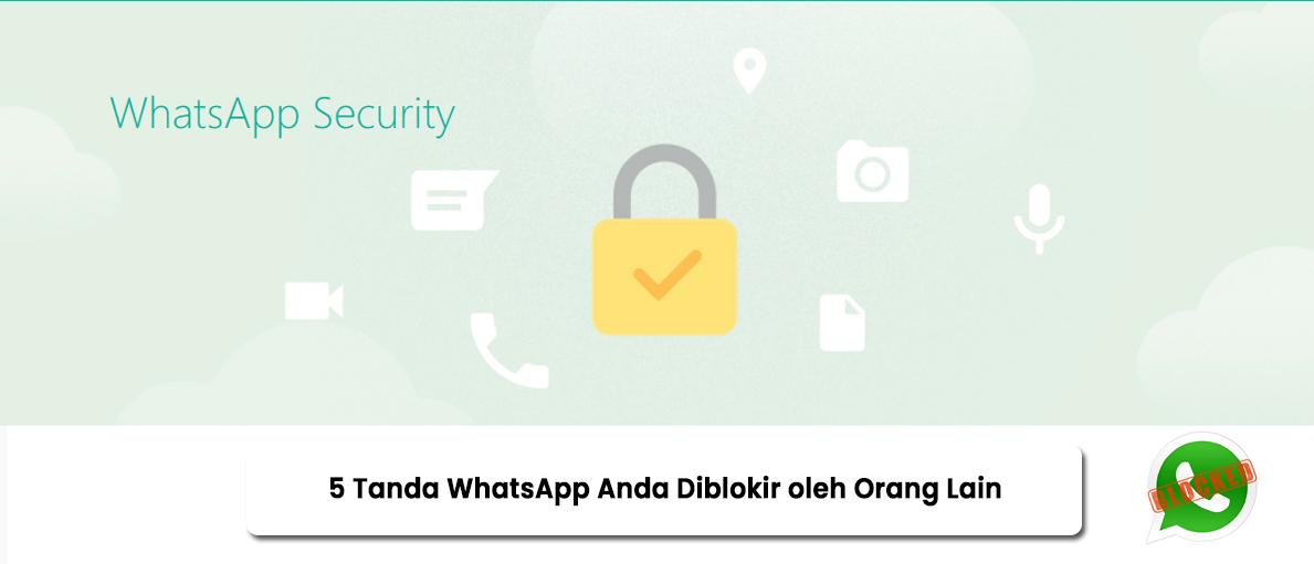 5 Tanda WA Whatsapp Anda Diblokir oleh Orang Lain
