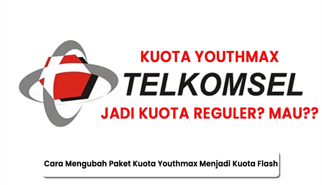 Cara Mengubah Paket Kuota Youthmax Menjadi Kuota Flash